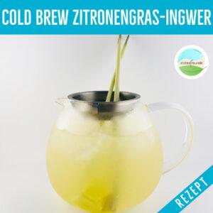 Cold Brew Zitronengras-Ingwer